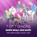 Download nhạc hay Top 10 Nhóm Nhạc Hàn Quốc Tìm Kiếm Nhiều Nhất 2017 nhanh nhất