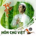 Tải bài hát mới Hồn Chữ Việt (Single) hot
