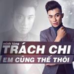 Tải bài hát online Trách Chi Em Cũng Thế Thôi (Single) nhanh nhất