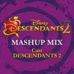 "Tải bài hát hay Descendants 2 - Mashup Mix (From ""Descendants 2"") (Single) mới online"