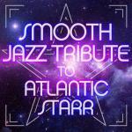 Download nhạc online Smooth Jazz Tribute To Atlantic Starr hay nhất