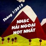 Tải nhạc Nhạc Hải Ngoại Hot Nhất Tháng 1 Năm 2015 về điện thoại