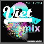 Tải nhạc Mp3 Tuyển Tập Nhạc Việt Remix (Vol.11 - 2014) mới