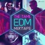 Download nhạc hay The Tamil EDM Mixtape chất lượng cao