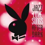 Nghe nhạc mới Jazz Love Songs After Dark (Playboy Jazz Series) Mp3 trực tuyến
