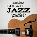 Download nhạc mới All Time Greatest Jazz Guitar nhanh nhất