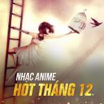 Nghe nhạc online Nhạc Anime Hot Tháng 12 Mp3 mới