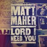 Tải nhạc online Lord, I Need You (Single) về điện thoại
