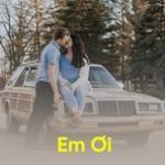 Nghe nhạc hay Em Ơi Mp3 miễn phí