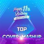 Tải bài hát online Top Cover & Mashup_11 Năm NhacCuaTui Mp3