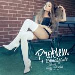 Nghe nhạc mới Problem (The Remixes) (Single) trực tuyến