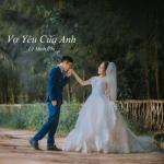 Tải bài hát online Vợ Yêu Của Anh (Single) mới
