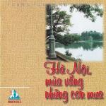 Tải nhạc Hà Nội Mùa Vắng Những Cơn Mưa (2010) hot