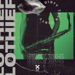 Tải nhạc mới Dirty Talk (Single) Mp3 hot