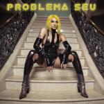 Tải nhạc Problema Seu (Single) chất lượng cao