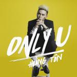 Download nhạc Only U (Single) Mp3 mới