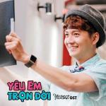 Nghe nhạc Yêu Em Trọn Đời (Yêu Đi Đừng Sợ OST) (Single) nhanh nhất