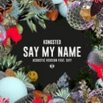 Nghe nhạc online Say My Name (Acoustic Version) (Single) nhanh nhất