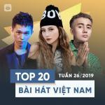 Tải nhạc hot Top 20 Bài Hát Việt Nam Tuần 26/2019 mới online