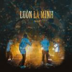 Tải bài hát hot Luôn Là Mình (Single) Mp3 mới