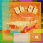 Nghe nhạc hay Uh-Oh (Single) chất lượng cao