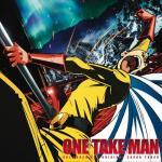 Nghe nhạc mới One Take Man (One Punch Man OST) miễn phí