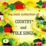 Tải nhạc online The Best Collection Of Country & Folk Songs (Vol. 3) Mp3 mới