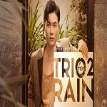 Nghe nhạc online Trio 2 Rain nhanh nhất