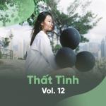 Nghe nhạc hay Thất Tình (Vol. 12) mới online