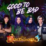 """Tải bài hát Good To Be Bad (From """"Descendants 3"""") (Single)"""