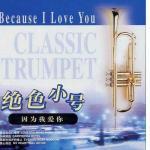 Tải bài hát mới Classic Trumpet - Because I Love You (2005) hot