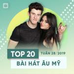 Nghe nhạc Top 20 Bài Hát Âu Mỹ Tuần 28/2019 hay online