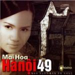 Tải bài hát hay Hà Nội 49 (Những Tình Khúc Đầu Tân Nhạc) miễn phí