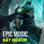 Download nhạc The Best Of Epic Music (Vol. 1) nhanh nhất