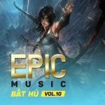 Tải nhạc hot The Best Of Epic Music (Vol. 10) mới online