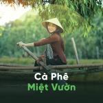 Tải nhạc mới Cà Phê Miệt Vườn Mp3 trực tuyến
