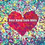 Tải bài hát Mp3 Best Kpop Solo Idols (2012) hay nhất