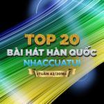 Download nhạc hay Top 20 Bài Hát Hàn Quốc NhacCuaTui (Tuần 42/2016) Mp3 hot