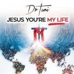 "Download nhạc Jesus You""re My Life (Single) Mp3"