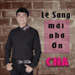 Nghe nhạc online Mãi Nhớ Ơn Cha Mp3 hot