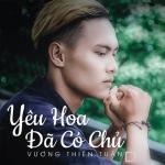 Nghe nhạc Mp3 Yêu Hoa Đã Có Chủ (Single) chất lượng cao