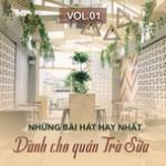 Tải nhạc Những Bài Hát Hay Nhất Dành Cho Quán Trà Sữa (Vol. 1) Mp3 mới