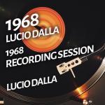 Tải nhạc hot Lucio Dalla - 1968 Recording Session trực tuyến