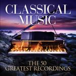 Download nhạc online Classical Music: The 50 Greatest Recordings mới nhất
