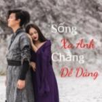 Tải bài hát Sống Xa Anh Chẳng Dễ Dàng online