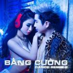 Nghe nhạc online Bằng Cường Dance Remix 2 về điện thoại