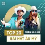 Nghe nhạc mới Top 20 Bài Hát Âu Mỹ Tuần 32/2019 miễn phí