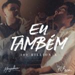 Nghe nhạc mới Eu Tambem (100 Bilhoes X) [So Will I (100 Billion X)] (Single) Mp3