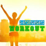 Nghe nhạc mới Morning Workout (Vol.2) Mp3 hot