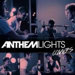 Tải bài hát hay Anthem Lights Covers, Pt. II chất lượng cao